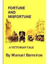 FORTUNE AND MISFORTUNE.A BUDGET EDITION