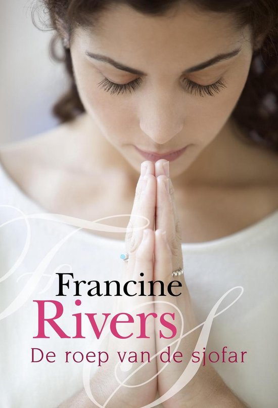 DE ROEP VAN DE SJOFAR - Francine Rivers |