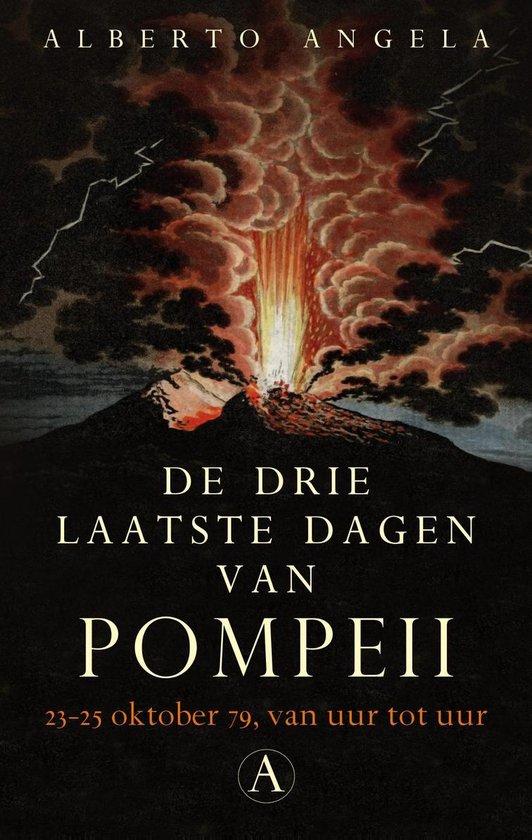 De drie laatste dagen van Pompeii - Alberto Angela |