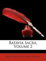 Boek cover Batavia sacra, volume 2 van Hugo Franciscus Van Heussen