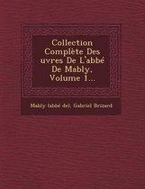 Collection Complete Des Uvres de L'Abbe de Mably, Volume 1...