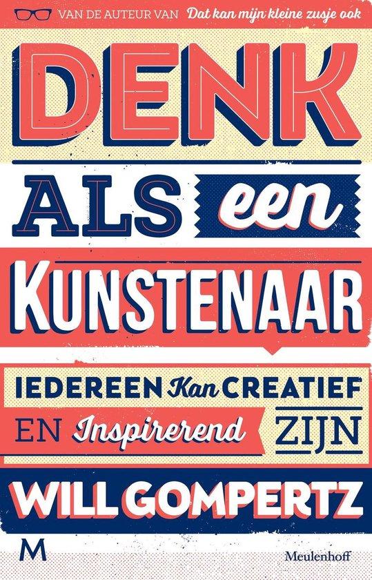 bol.com | Denk als een kunstenaar, Will Gompertz | 9789029090568 | Boeken