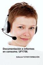 Documentacion e informes en consumo. UF1756.