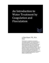 An Introduction to Water Treatment by Coagulation and Flocculation