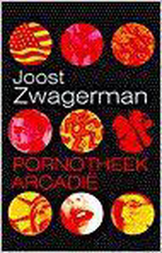 Pornotheek Arcadie - Joost Zwagerman | Fthsonline.com