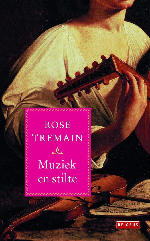 Muziek en stilte - Rose Tremain |