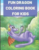 Fun Dragon Coloring Book for Kids