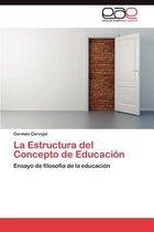 La Estructura del Concepto de Educacion