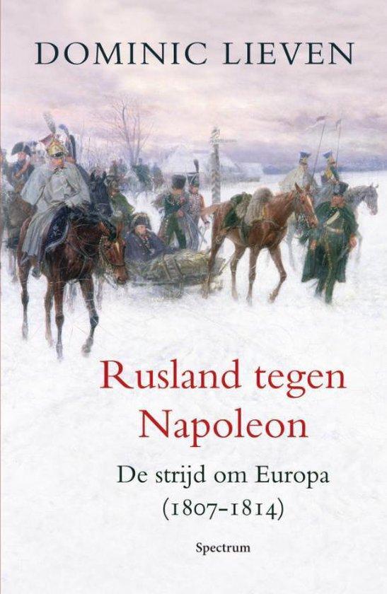 Rusland Tegen Napoleon - Dominic Lieven | Readingchampions.org.uk