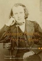 Johannes Brahms. Free but Alone