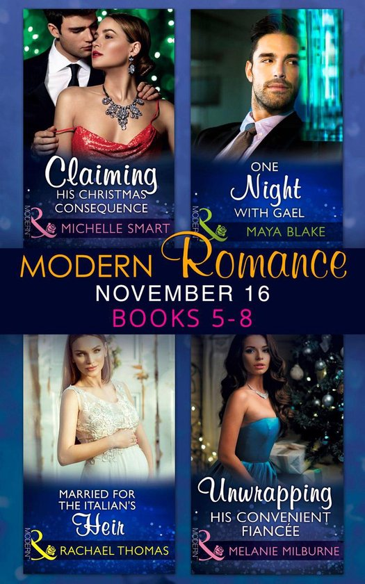 Modern Romance November 2016 Books 5-8: Claiming His Christmas Consequence / One Night with Gael / Married for the Italian's Heir / Unwrapping His Convenient Fiancée