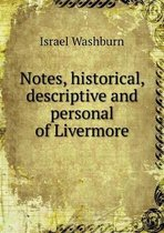 Notes, Historical, Descriptive and Personal of Livermore