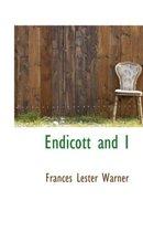 Endicott and I