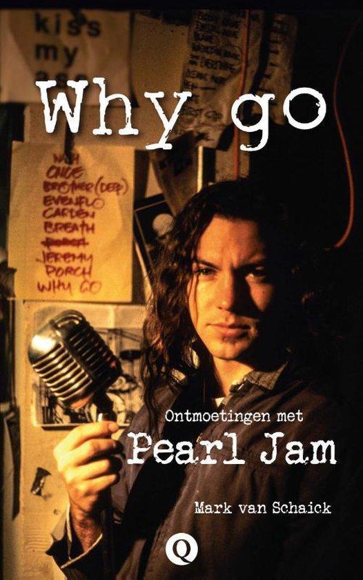 Why go. Ontmoetingen met Pearl Jam