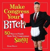 Make Congress Your Bitch