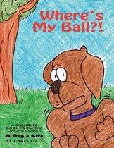 Where's My Ball?!