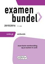 Examenbundel 2015/2016 vmbo-gt wiskunde 2015/2016