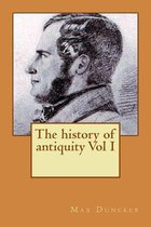 The History of Antiquity Vol I