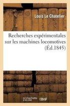 Recherches experimentales sur les machines locomotives