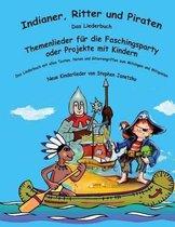 Indianer, Ritter Und Piraten - Themenlieder F r Die Faschingsparty Oder Projekte Mit Kindern
