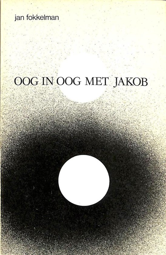 Oog in oog met jakob - J. Fokkelman |