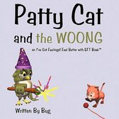 Patty Cat and the WOONG