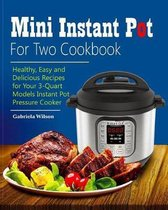 Mini Instant Pot For Two Cookbook