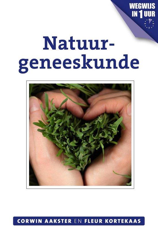 Geneeswijzen in Nederland 1 - Natuurgeneeskunde - Corwin Aakster  