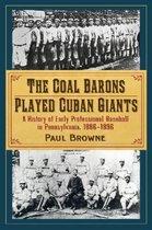 The Coal Barons Played Cuban Giants