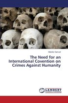The Need for an International Covention on Crimes Against Humanity