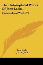 The Philosophical Works of John Locke