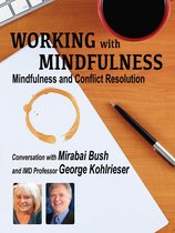 Working with Mindfulness - Mindfulness and Conflict Resolution