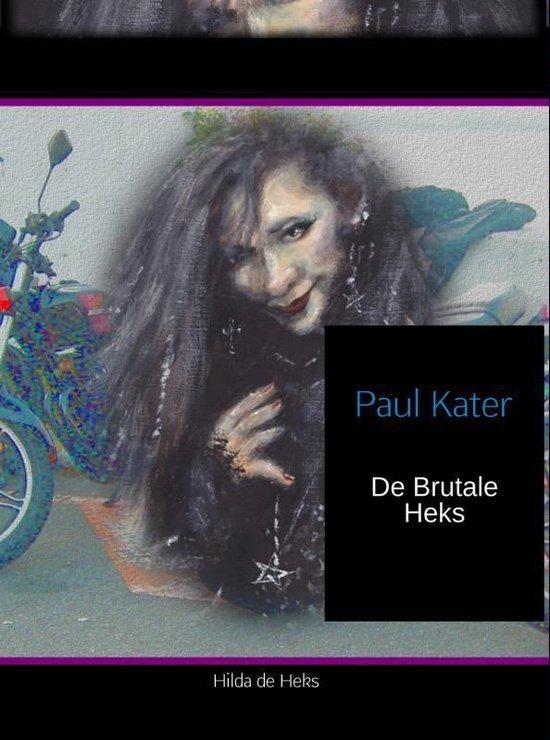 De brutale heks - Paul Kater |