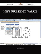 Net Present Value 118 Success Secrets - 118 Most Asked Questions On Net Present Value - What You Need To Know