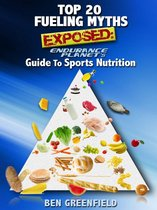 Top 20 Fueling Myths Exposed: Endurance Planet's Guide to Sports Nutrition
