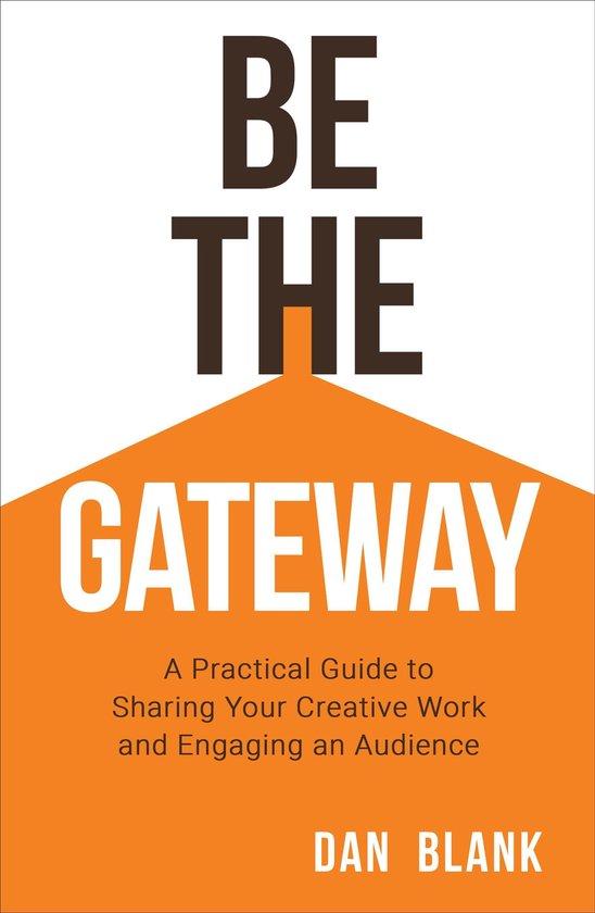 Boek cover Be the Gateway van Dan Blank (Onbekend)