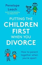 Omslag Putting the Children First When You Divorce