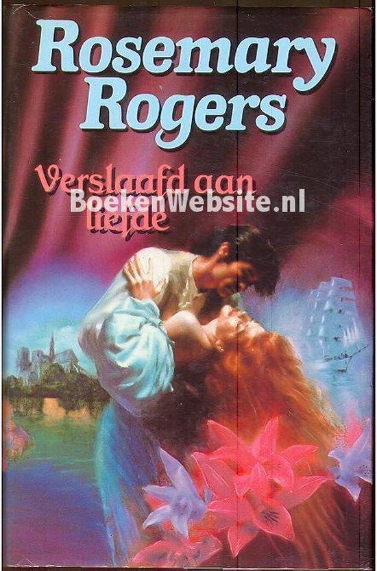 Verslaafd aan liefde - Rosemary Rogers pdf epub