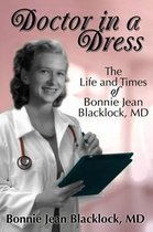 Doctor in a Dress, The Life and Times of Bonnie Jean Blacklock, MD