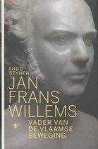 Jan Frans Willems. Vader van de Vlaamse beweging