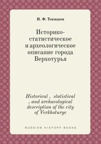 Historical, Statistical, and Archaeological Description of the City of Verkhoturye