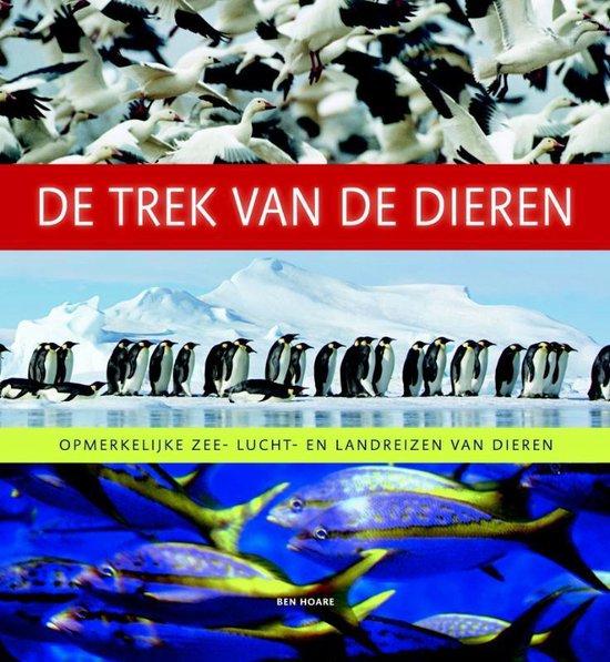 De trek van de dieren. Opmerkelijke zee-, lucht- en landreizen van dieren - Ben Hoare | Fthsonline.com