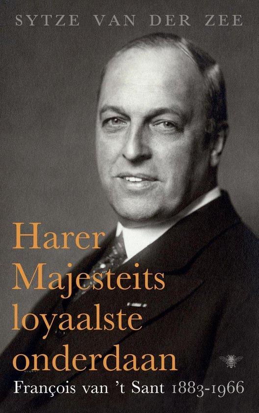 Harer Majesteits loyaalste onderdaan - Sytze van der Zee |