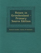 Reisen in Griechenland - Primary Source Edition