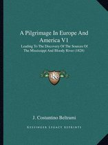 A Pilgrimage in Europe and America V1