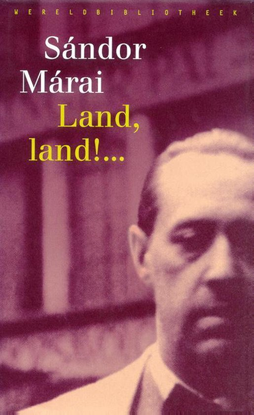 Land, land! ... - Sándor Márai |