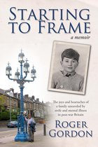 Starting to Frame–a memoir