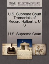 U.S. Supreme Court Transcripts of Record Halbert V. U S