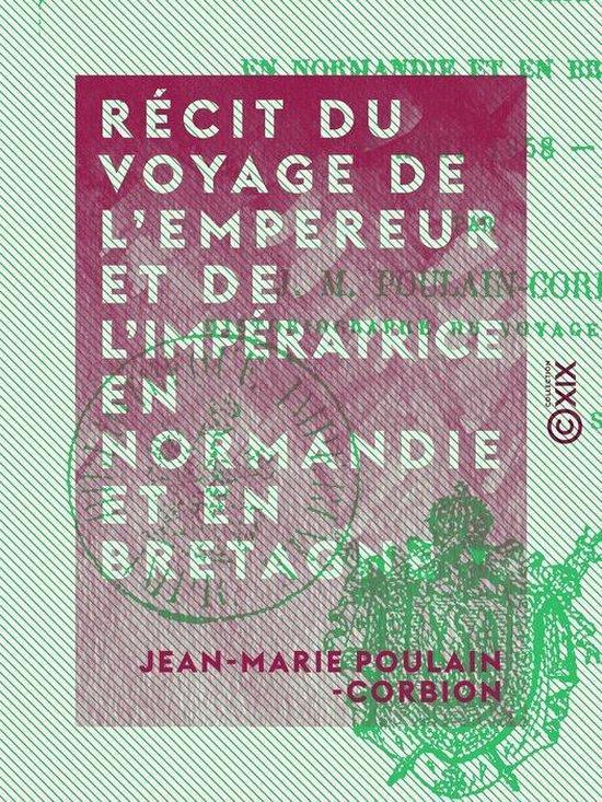 Récit du voyage de l'Empereur et de l'Impératrice en Normandie et en Bretagne