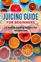 Juicing Guide for Beginners